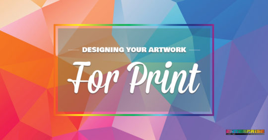 Designing Your Artwork For Print