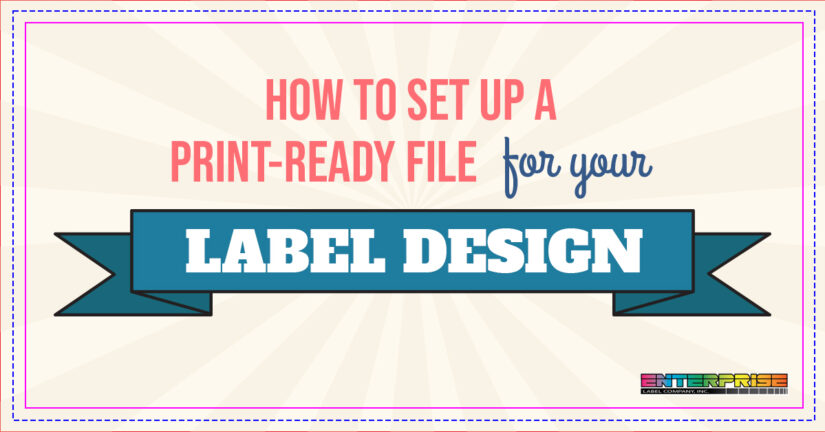 How To Set Up A Print Ready File For Your Label Design